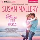 Three Little Words: A Fool's Gold Romance, Book 12 (Unabridged) MP3 Audiobook