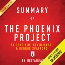 Summary of The Phoenix Project: by Gene Kim, Kevin Behr, and George Spafford Includes Analysis (Unabridged) MP3 Audiobook