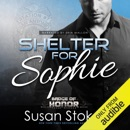 Shelter for Sophie: Badge of Honor: Texas Heroes, Book 8 (Unabridged) MP3 Audiobook