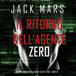 Il ritorno dell'Agente Zero (Uno spy thriller della serie Agente Zero—Libro #1) E-Book Download