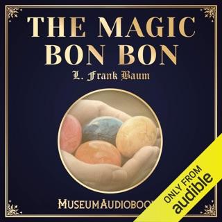 The Magic Bon Bon (Unabridged) E-Book Download