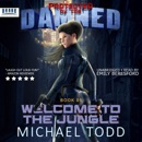 Welcome to The Jungle: Protected by the Damned, Book 05 (Unabridged) MP3 Audiobook