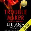 Trouble Maker: A MacKenzie Family Novel (Unabridged) MP3 Audiobook
