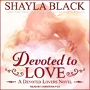 Devoted to Love: A Devoted Lovers Novel MP3 Audiobook