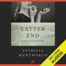 Latter End: The Miss Silver Mysteries (Unabridged) MP3 Audiobook