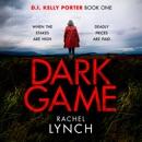 Dark Game: Detective Kelly Porter, Book 1 (Unabridged) MP3 Audiobook