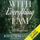 With Everything I Am (Unabridged) MP3 Audiobook