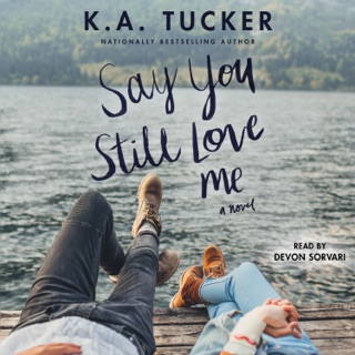 Say You Still Love Me (Unabridged) MP3 Download
