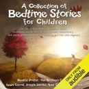 A Collection of Bedtime Stories for Children: The Tale of Peter Rabbit, Hansel and Gretel, Goldilocks and the Three Bears, Rapunzel, Jabberwocky, Jack and the Beanstalk, The Ugly Duckling, and The Little Mermaid (Unabridged) MP3 Audiobook
