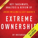 Extreme Ownership: How US Navy SEALs Lead and Win by Jocko Willink and Leif Babin Key Takeaways, Analysis & Review (Unabridged) MP3 Audiobook