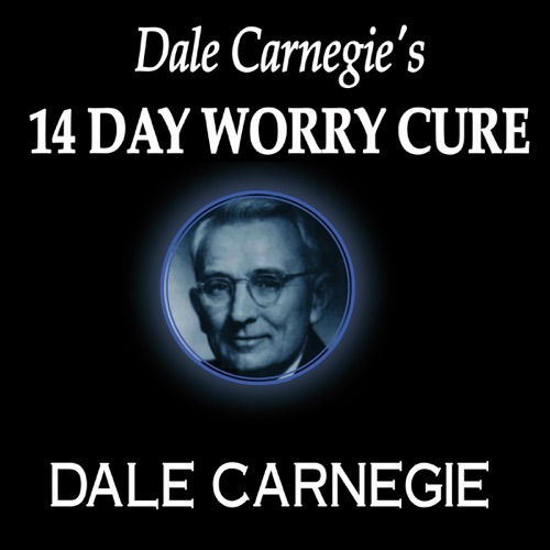 Dale Carnegie's 14-Day Worry Cure Listen, MP3 Download