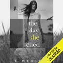 The Day She Cried: A Novel (Unabridged) MP3 Audiobook
