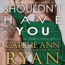 Shouldn't Have You: Fractured Connections, Book 2 (Unabridged) MP3 Audiobook