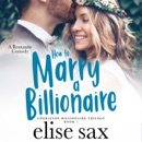How to Marry a Billionaire: A Romantic Comedy MP3 Audiobook