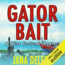Gator Bait: A Miss Fortune Mystery, Book 5 (Unabridged) MP3 Audiobook