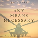 Any Means Necessary (a Luke Stone Thriller—Book #1) MP3 Audiobook