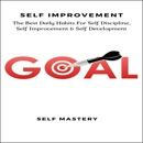 Download Self Improvement: The Best Daily Habits for Self Discipline, Self Improvement & Self Development (Unabridged) MP3