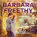 When Wishes Collide: Wish Series #3 MP3 Audiobook