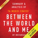 Between the World and Me by Ta-Nehisi Coates: Summary & Analysis (Unabridged) MP3 Audiobook