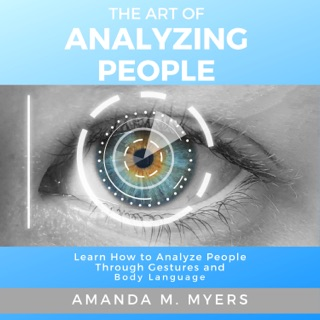 The Art of Analyzing People: Learn How to Analyze People Through Gestures and Body Language Escucha, Reseñas de audiolibros y descarga de MP3