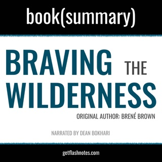 Braving The Wilderness by Brené Brown - Book Summary: The Quest for True Belonging and The Courage to Stand Alone E-Book Download