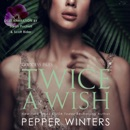 Twice a Wish: Goddess Series, Book 2 (Unabridged) MP3 Audiobook