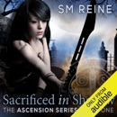 Sacrificed in Shadow: The Ascension Series, Book 1 (Unabridged) MP3 Audiobook