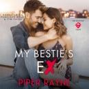 My Bestie's Ex: The Rooftop Crew, Book 1 (Unabridged) MP3 Audiobook