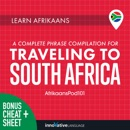 Learn Afrikaans: A Complete Phrase Compilation for Traveling to South Africa (Unabridged) MP3 Audiobook