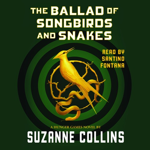 The Ballad of Songbirds and Snakes: A Hunger Games Novel Listen, MP3 Download