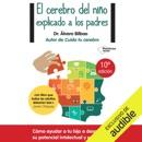 El Cerebro del Niño Explicado a los Padres(Narración en Castellano) [The Child's Brain Explained to Parents] (Unabridged) descarga de libros electrónicos