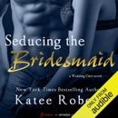 Seducing the Bridesmaid (Unabridged) MP3 Audiobook
