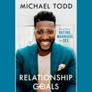 Relationship Goals: How to Win at Dating, Marriage, and Sex (Unabridged) MP3 Audiobook