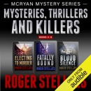 Mysteries, Thrillers and Killers: Crime Thriller Box Set: Mac McRyan Mystery Series, Books 4-6 (Unabridged) MP3 Audiobook