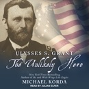 Ulysses S. Grant: The Unlikely Hero MP3 Audiobook