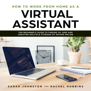 How to Work from Home as a Virtual Assistant: The Beginner's Guide to Finding VA Jobs and Creating Multiple Streams of Income Online (Legitimate Work from Home Opportunities and How to Get Started)  (Unabridged) E-Book Download