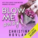 Blow Me Away (Unabridged) MP3 Audiobook