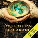 The Spiritglass Charade (Unabridged) MP3 Audiobook