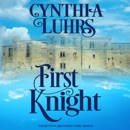 First Knight: Thornton Brothers Time Travel: A Thornton Brothers Time Travel Romance, Book 3 (Unabridged) MP3 Audiobook