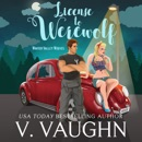 License to Werewolf: Winter Valley Wolves Book 2 MP3 Audiobook