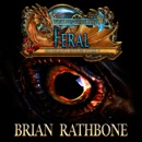 Feral: Dragons of darkness threaten all those who would be free MP3 Audiobook