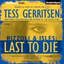 Last to Die: A Rizzoli and Isles Novel, Book 10 (Unabridged) MP3 Audiobook