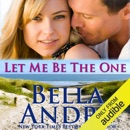 Let Me Be the One: San Francisco Sullivans, Book 6 (Unabridged) MP3 Audiobook