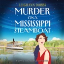 Murder on a Mississippi Steamboat: A Gripping 1920s Historical Cozy Mystery (Unabridged) MP3 Audiobook