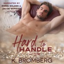 Hard to Handle: The Play Hard Series, Book 1 (Unabridged) MP3 Audiobook