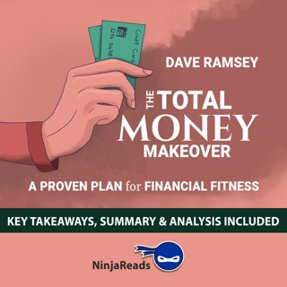 Summary of The Total Money Makeover: A Proven Plan for Financial Fitness by Dave Ramsey: Key Takeaways, Summary & Analysis Included E-Book Download