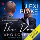The Dom Who Loved Me: Masters and Mercenaries, Book 1 (Unabridged) MP3 Audiobook