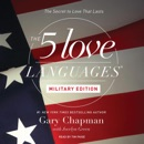 The 5 Love Languages: Military Edition: The Secret to Love That Lasts (Unabridged) MP3 Audiobook