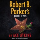 Robert B. Parker's Angel Eyes (Unabridged) MP3 Audiobook