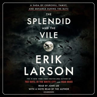 The Splendid and the Vile: A Saga of Churchill, Family, and Defiance During the Blitz (Unabridged) MP3 Download